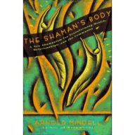 the-shamans-body-a-new-shamanism-for-health-relationships-and-community
